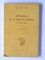 L'évolution de la lettre de change. XIVe - XVIIIe siècles