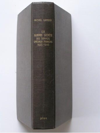 Michel Garder - Le guerre secrète des services spéciaux français. 1935 - 1945