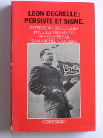 Jean-Michel Charlier - Léon Degrelle persiste et signe