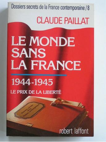 Claude Paillat - Dossiers secrets de la France contemporaine. Tome 8. Le prix de la liberté. 1944 - 1945