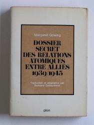 Dossier secret des relations atomiques entre alliés. 1939 - 1945