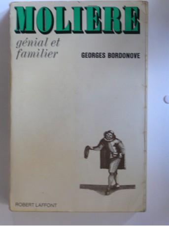 Georges Bordonove - Molière, génial et familier