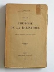 Essais sur l'histoire de la balistique. Extrait du mémorial de l'artillerie navale
