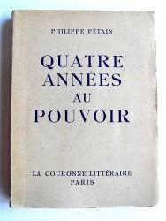 Maréchal Philippe Pétain - Quatre années au pouvoir