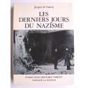 Jacques de Launay - Les derniers jours du Nazisme