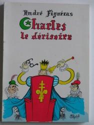 Charles le Dérisoire
