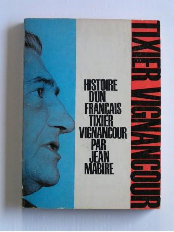 Jean Mabire - Histoire d'un Français: Tixier-Vignancour