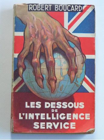 Robert Boucard - Les dessous de l'Intelligence Service