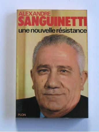 Alexandre Sanguinetti - Une nouvelle résistance