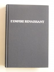 L'Empire renaissant. 1789 - 1871