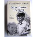 Guillemette de Sairigné - Mon illustre inconnu. Enquête sur un père de légende