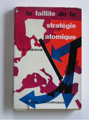 Lt-Col F.O. Miksche - La faillite de la stratégie atomique