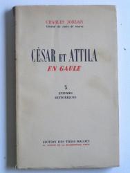 César et Attila en Gaule. Trois énigmes historiques