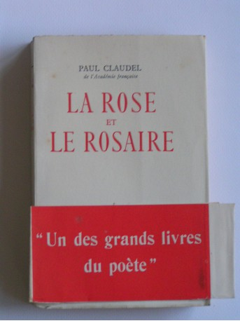 Paul Claudel - la Rose et le Rosaire