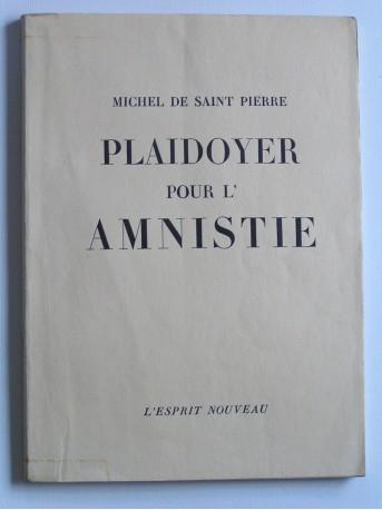 Michel de Saint-Pierre - Plaidoyer pour l'amnistie