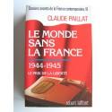 Claude Paillat - Dossiers secrets de la France contemporaine. Tome 8. Le monde sans la France. 1944 - 1945
