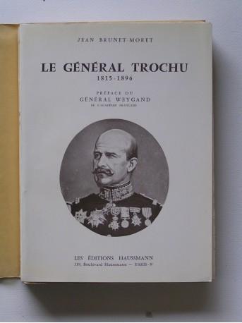Jean Brunet-Moret - Le général Trochu. 1815 - 1886