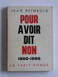 Pour avoir dit non. 1960 - 1966