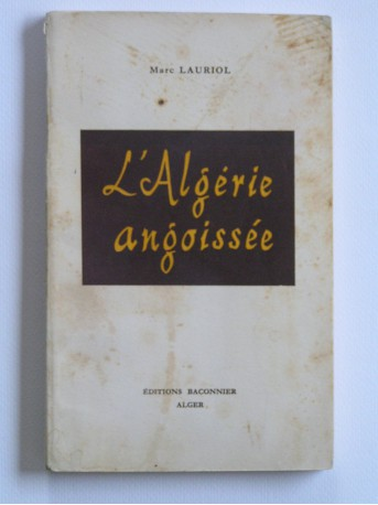Marc Lauriol - L'Algérie angoissée