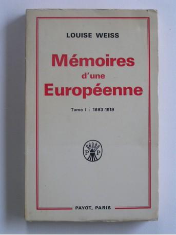 Louise Weiss - Mémoires d'une Européenne. Tome 1. 1893 - 1919