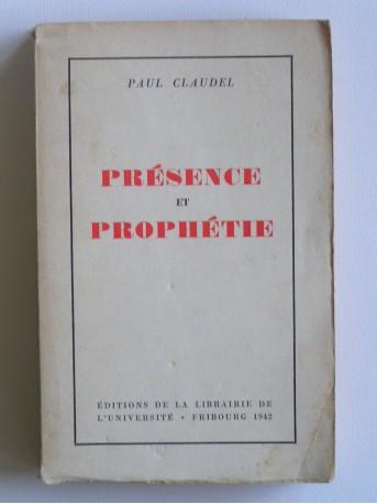 Paul Claudel - Présence et prophétie