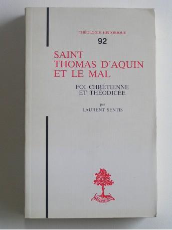 Laurent Sentis - Saint Thomas d'Aquin et le mal. Foi chrétienne et théodicée