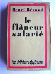 Henri Béraud - Le flâneur salarié