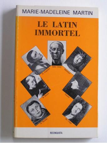 Marie-Madeleine Martin - Le latin immortel