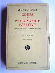 Auguste Comte - Cours de philosophie positive. Discours sur l'esprit positif. Tome premier