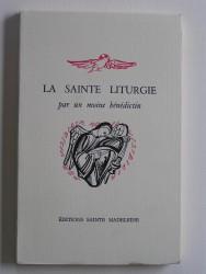 Anonyme - La Sainte Liturgie par un moine bénédictin