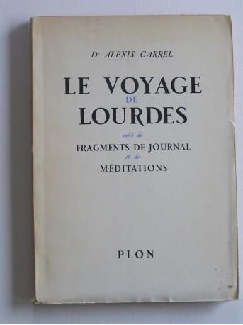 Alexis Carrel - Le voyage de lourdes. Suivi de Fragments de journal et de méditations