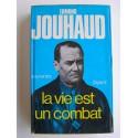 Général Edmond Jouhaud - La vie est un combat. Souvenirs 1924 - 1944