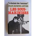 Jean-Jacques Antier - Les sous-mariniers