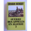 Erwan Bergot - Guerre des appelés en Algérie. Tome 2