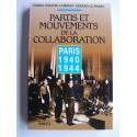 Pierre-Philippe Lambert et Gérard Le Marec - Partis et mouvements de la collaboration. Paris. 1940 - 1944