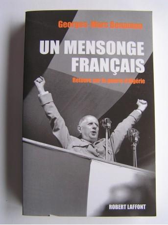 Georges-Marc Benamou - Un mensonge français. Retours sur la guerre d'Algérie