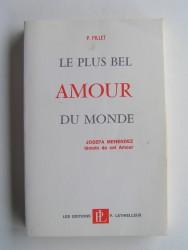 Missionnaire du Sacré Coeur P. Pillet - Le plus bel amour du monde. Josefa Menéndez, témoin de cet Amour