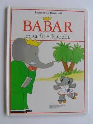 Laurent de Brunhoff - Babar et sa fille Isabelle