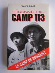 Claude Baylé - Prisonnier au camp 113. Le camp de Boudarel