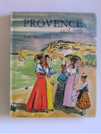 François Cali - Provence enchantée
