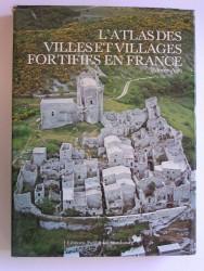 L'atlas des villes et villages fortifiés en France. Moyen-Age
