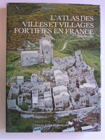 Charles-Laurent Salch - L'atlas des villes et villages fortifiés en France. Moyen-Age
