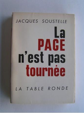 Jacques Soustelle - La page n'est pas tournée