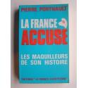 Pierre Porthault - La France accuse. Les maquilleurs de son Histoire