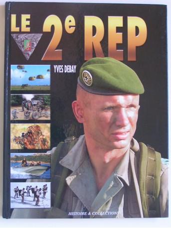 Yves Debay - le 2e R.E.P. Le 2ème Régiment Etranger de Parachutistes