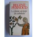Régine Pernoud - La femme au temps des cathédrales