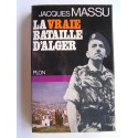 Général Jacques Massu - La vraie bataille d'Alger