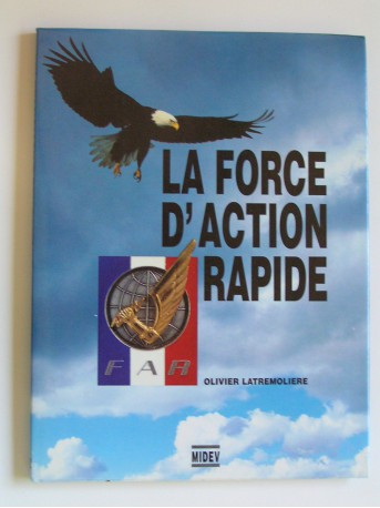 Lieutenant-colonel Olivier Latrémolière - La Force d'Action Rapide