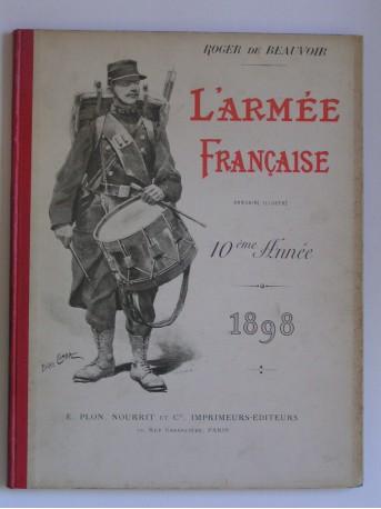 Roger de Beauvoir - L'Armée française. Annuaire illustré. 10ème année. 1898