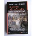 Gracchus Babeuf - La guerre de la Vendée et le système de dépopulation